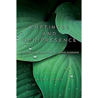 Emptiness and Omnipresence  An Essential Introduction to Tiantai Buddhism by Brook A Ziporyn