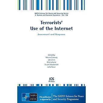 Terrorists Use of the Internet Assessment and Response by Conway & Maura