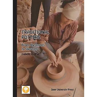 Traditional Potters From the Andes to Vietnam by Druc & Isabelle C.