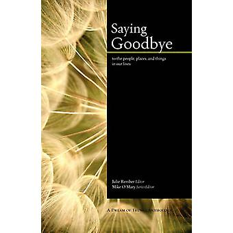 Saying Goodbye by OMary & Mike