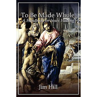 To Be Made Whole by Hill & Jim