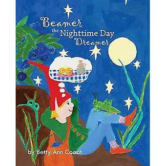 Beamer the Nighttime Day Dreamer by Coach & Betty Ann