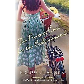 The Provence Cure for the Brokenhearted - A journey through love - los