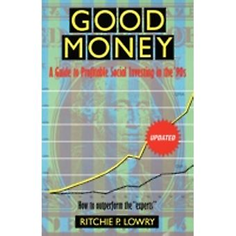 Good Money A Guide to Profitable Social Investing in the 90s by Lowry & Ritchie P.