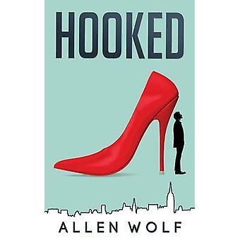 Hooked by Wolf & Allen