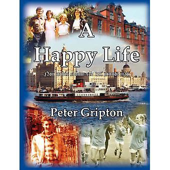 A Happy Life by Gripton & Peter Douglas