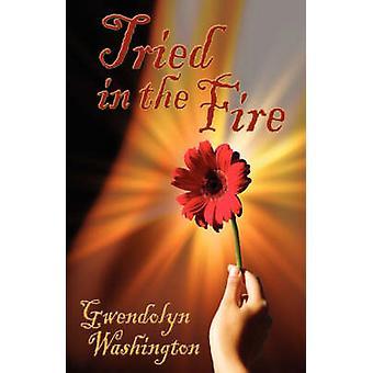 Tried in the Fire by Washington & Gwendolyn