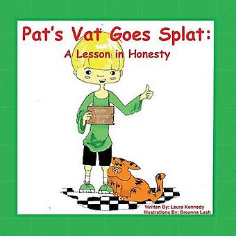 Pats Vat Goes Splat A Lesson in Honesty by Kennedy & Laura
