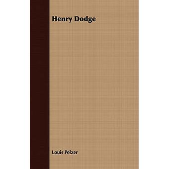 Henry Dodge by Pelzer & Louis