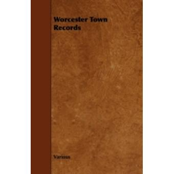 Worcester Town Records by Various