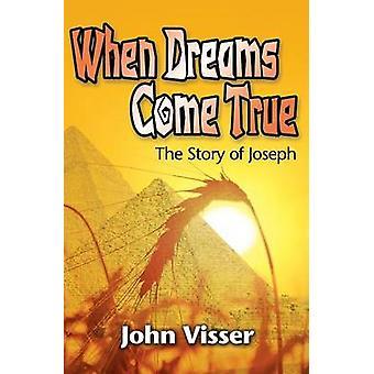 When Dreams Come True The Story of Joseph by Visser & John