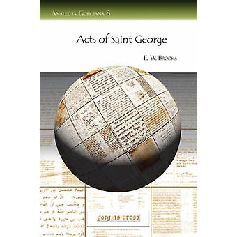 Acts of Saint George by Brooks & E. W. W.