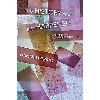 This History That Just Happened by Craig & Hannah