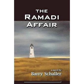 The Ramadi Affair by Schaller & Barry