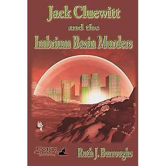 Jack Cluewitt and the Imbrium Basin Murders by Burroughs & Ruth J.