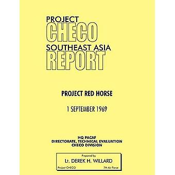 Project Checo Southeast Asia Study Project Red Horse by Willard & Derek H.