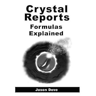 Crystal Reports Formulas Explained by Dove & Jason