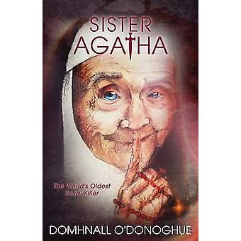 Sister Agatha by ODonoghue & Domhnall