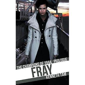 Fray The Champions of 1944  Prologue by Tam & Kenneth