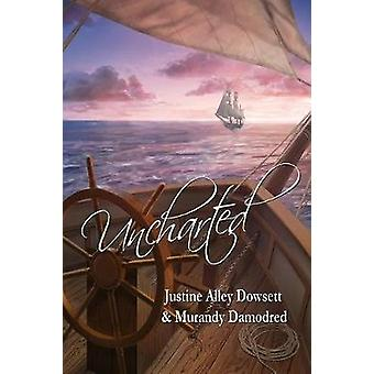 Uncharted by Dowsett & Justine Alley