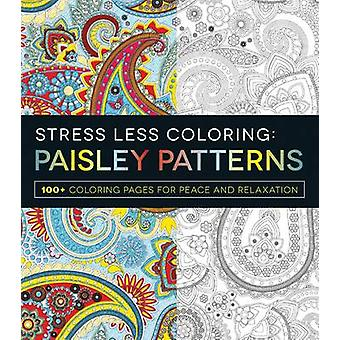 Stress Less Coloring - Paisley Patterns - 100+ Coloring Pages for Peace