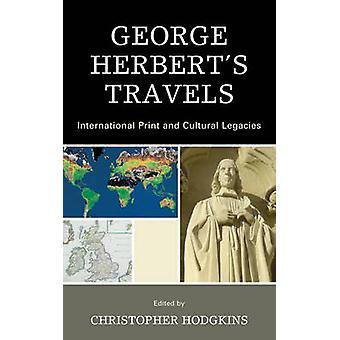 George Herberts Travels International Print and Cultural Legacies by Hodgkins & Christopher