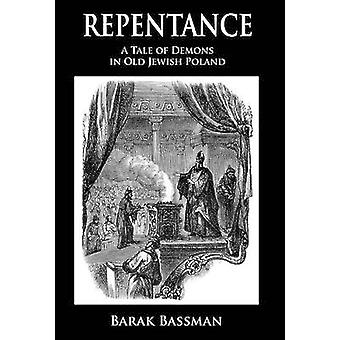 Repentance A Tale of Demons in Old Jewish Poland by Bassman & Barak A.