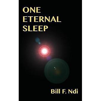 One Eternal Sleep by Ndi & Bill F.