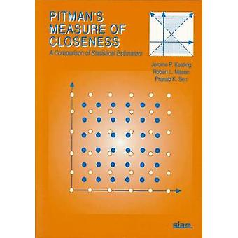 Pitman's Measure of Closeness - A Comparison of Statistical Estimators