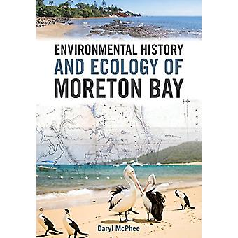 Environmental History and Ecology of Moreton Bay by Daryl McPhee - 97