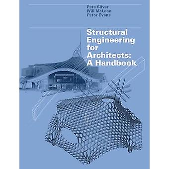 Structural Engineering for Architects - A Handbook by Will McLean - Pe