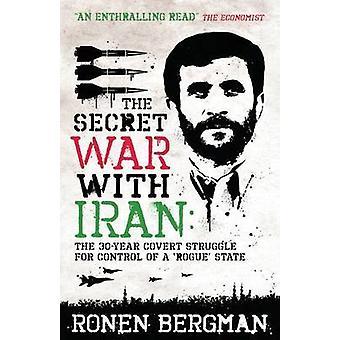 Den hemmelige krig med Iran - Den 30-årige Covert Struggle for Control of