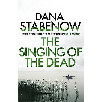 The Singing of the Dead by Dana Stabenow - 9781908800725 Book
