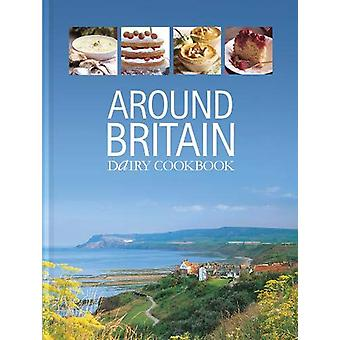 Around Britain - Dairy Cookbook -A collection of fascinating and delici