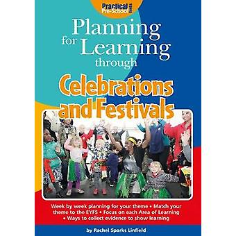 Planning for Learning through Celebrations and Festivals by Rachel Sp