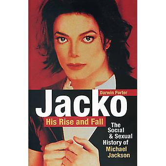 Jacko - His Rise and Fall - The Social and Sexual History of Michael J