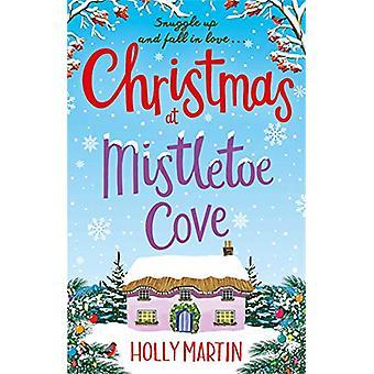Christmas at Mistletoe Cove - A heartwarming - feel good Christmas rom