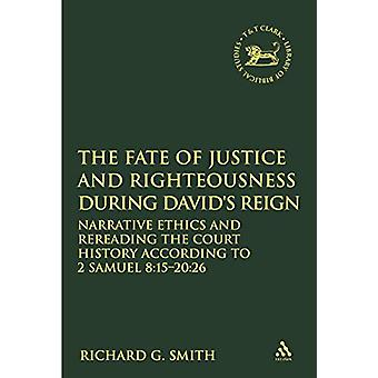 The Fate of Justice and Righteousness during David's Reign - Narrative