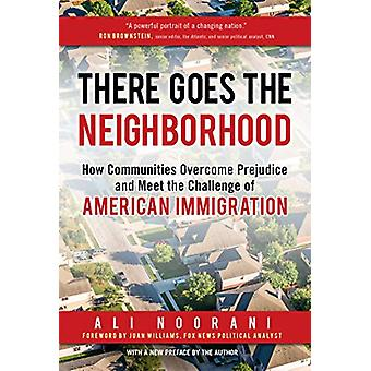 There Goes the Neighborhood - How Communities Overcome Prejudice and M