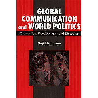 Global Communication and World Politics - Domination - Development and
