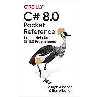 C# 8.0 Pocket Reference - Instant Help for C# 8.0 Programmers by Josep