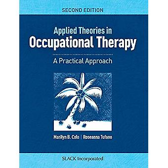 Applied Theories in Occupational Therapy - A Practical Approach by Mar