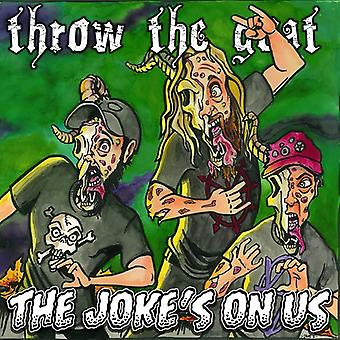 Throw the Goat - The Joke's on Us [CD] USA import