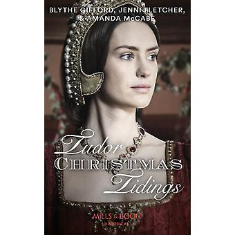 Tudor Christmas Tidings  Christmas at Court  Secrets of the Queens Lady  His Mistletoe Lady by Blythe Gifford & Jenni Fletcher & Amanda McCabe