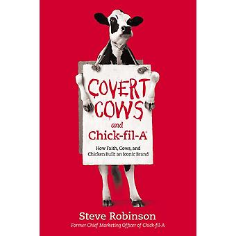 Covert Cows and ChickfilA by Robinson & Steve