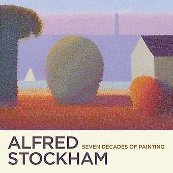 Alfred Stockham: Syv årtiers maleri