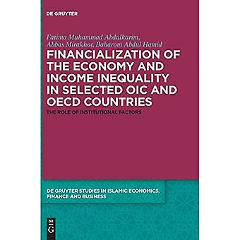 Financialization of the Economy and Income Inequality in Selected Oic and OECD Countries: The Role of Institutional Factors (de Gruyter Studies� in Islamic Economics, Finance & Business)
