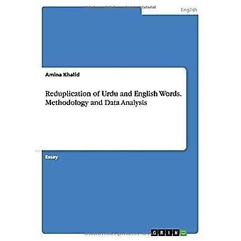 Reduplizierung von Urdu und englischen Wörtern. Methodik und Datenanalyse