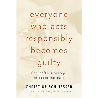 Tutti coloro che agiscono responsabilmente diventano colpevoli - Il concetto di Bonhoeffer