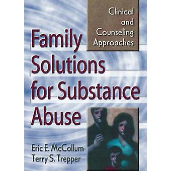 Family Solutions for Substance Abuse - Clinical and Counseling Approac